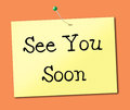 See You Soon Means Good Bye And Leaving Stock Images - 44993754