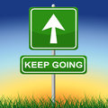 Keep Going Indicates Don T Quit And Advertisement Stock Photography - 44994382