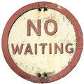 Old No Waiting Sign Stock Photography - 45021422