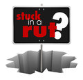 Stuck In A Rut Sign Hole Complacent Repetitive Need Change Stock Images - 45785174