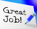 Great Job Means Winner Successful And Greeting Royalty Free Stock Photos - 45846108