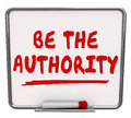Be The Authority Words Dry Erase Board Expertise Knowledge Stock Photos - 46152983