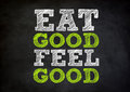 Eat Good Feel Good Royalty Free Stock Photos - 49218858