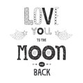 Vector Lettering Love You To Yhe Moon And Back Stock Images - 51022684