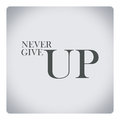 Never Give Up,quote About Life Stock Photos - 51719333