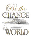 Be The Change You Wish To See In The World Royalty Free Stock Photos - 52100788