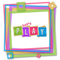 Lets Play Colorful Frame Royalty Free Stock Images - 52892239