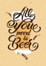 All You Need Is Beer. Vintage Calligraphic Grunge Beer Design. Vector Illustration. Royalty Free Stock Photo - 55066355
