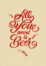 All You Need Is Beer. Vintage Calligraphic Grunge Beer Design. Vector Illustration. Stock Photos - 55066833