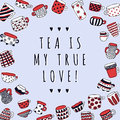 Cute Naive Cups Background. Tea Is My True Love Background. Kids Style Drawing. Stock Image - 56313941