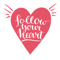 Follow Your Heart - White Modern Calligraphy Royalty Free Stock Photos - 57749138