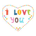 I Love You. Hand Lettering Cute Greeting Card Royalty Free Stock Photo - 58998175