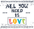 All You Need Is Love. Inspirational Message. Motivational Cute G Royalty Free Stock Photo - 60351225