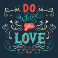 Do What You Love  Poster Royalty Free Stock Photography - 60944997