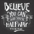 Believe You Can Motivation Hand-lettering Royalty Free Stock Photo - 60992645