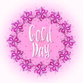 Have A Good Day! Nice Day Wishes Card. Cute Floral Royalty Free Stock Images - 61079789
