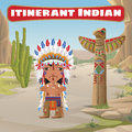 Itinerant Indian, Totem And Cactus Stock Photography - 61669382