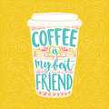 Coffee Is My Best Friend.  Stock Photography - 61879272