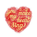 &x27;You Make My Heart Sing&x27; Poster Royalty Free Stock Image - 63842386