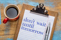 Do Not Wait Until Tomorrow Stock Photography - 64409862