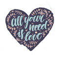 Hand Drawn Vector Illustration.  All Your Need Is Love. Stock Photos - 64564263