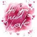 All You Need Is Love Lettering Background. Valentines Day Card. Stock Photos - 64761973