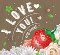 I Love You My Sweet Inscription. Vector Greeting Card, Invitation Or Poster. Design With Stawberry, Flowers, Roses, And Royalty Free Stock Photos - 65633538
