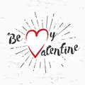 Be My Valentine Creative Concept On Grunge Background. February 14 Postcard Design. Vintage Valentine S Day Banner. Love Stock Image - 65744551