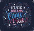 Let Your Dreams Come True Royalty Free Stock Photo - 68254365