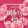 Happy Mothers Day Lettering. Mothers Day Greeting Card With Blooming Pink Rose Flowers. Vector Illustration Royalty Free Stock Images - 69034829