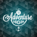 Vector Typography Design Element For Greeting Cards And Posters. Let The Adventure Begin Inspiration Quote On Abstract Triangle Royalty Free Stock Photos - 70177238
