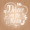 Hand-drawn Lettering Dance In The Rain Stock Image - 72528781