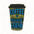 Coffee Saying, Vector Lettering In Tall Coffee Cup. Take Away Cafe Poster, T-shirt For Caffeine Addicts. Coffee Is My Royalty Free Stock Images - 74385069