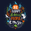 Be Happy It Drives People Crazy Colors Stock Images - 74481054