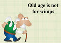 Old Age Is Not For Wimps Stock Photography - 74809002