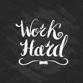 Job Motivation Lettering  Work Hard  Royalty Free Stock Photography - 75259117