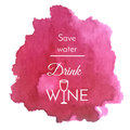 Vector Watercolor Splash With Text Quote About Wine. Abstract Wine Purple Blot Background Stock Photography - 76425152