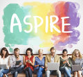 Ambition Aim Aspire Goals Motivation Aspirations Concept Royalty Free Stock Images - 76608109