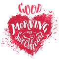 Good Morning My Sweetheart. Hand Lettering Card Royalty Free Stock Image - 77230696