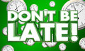 Dont Be Late Tardy Punctuality Clocks Time Royalty Free Stock Images - 79891029