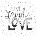 Vector Quote Hand Drawn Typographical. Lettering: Live Laugh Love. Poster With Greeting.Typographical Design With Creative Slogan Royalty Free Stock Photo - 80393525