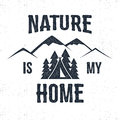 Hand Drawn Mountain Advventure Label. Nature Is My Home Illustration. Royalty Free Stock Image - 80939646