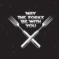 May The Forks Be With You Kitchen And Cooking Related Poster. Vector Vintage Illustration. Stock Image - 81859741
