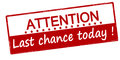 Attention Last Chance Today Royalty Free Stock Images - 82295649