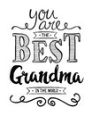 You Are The Best Grandma In The World Royalty Free Stock Image - 82772966