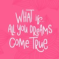 What If All You Dreams Come True. Motivational Calligraphy Poster, Typography. Stock Photo - 83631240