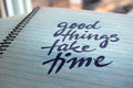 Good Things Take Time Calligraphic Background Stock Images - 83712934