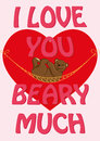 Valentine`s Day Card With Quote I Love You Beary Much And A Royalty Free Stock Photos - 85785358