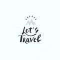 Let`s Travel. Hand Drawn Lettering And Modern Calligraphy. Royalty Free Stock Photos - 85902728