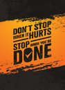 Do Not Stop When It Hurts, Stop When You Are Done. Workout And Fitness Motivation Quote. Creative Vector Poster Royalty Free Stock Images - 86051099